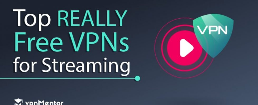top-9-really-free-vpns-for-streaming-updated-january-2020[1]